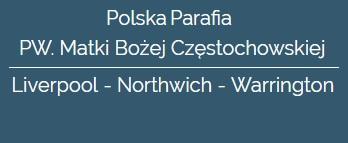 Polska Parafia Matki Bożej Częstochowskiej w Liverpool - Northwich - Warrington